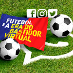 Futebol e a era do bastidor virtual