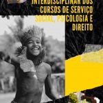 Cesmac promove Workshop Multidisciplinar Afro e Indígena e Encontro Interdisciplinar de cursos