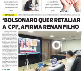 'BOLSONARO QUER RETALIAR A CPI', AFIRMA RENAN FILHO