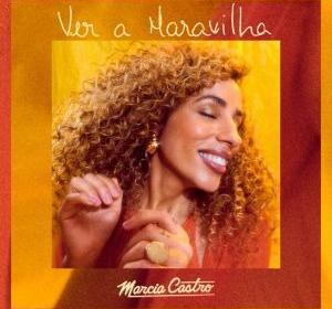 """Marcia Castro anuncia novo álbum com o lançamento do single """"Ver a Maravilha"""""""
